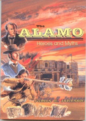 9780934272827: The Alamo: Heroes and Myths