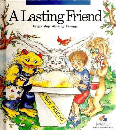 A Lasting friend: Friendship : making friends: J. Thomas Morse