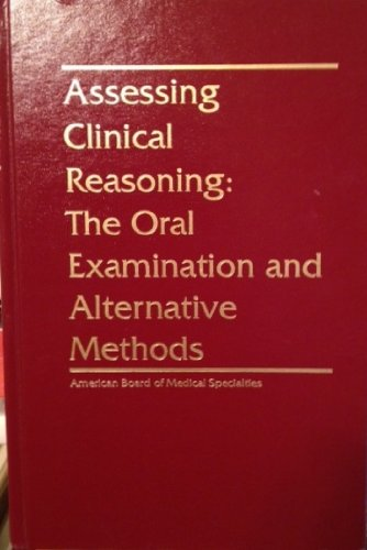 Assessing clinical reasoning: The oral examination and alternative methods: Elliott L. Mancall