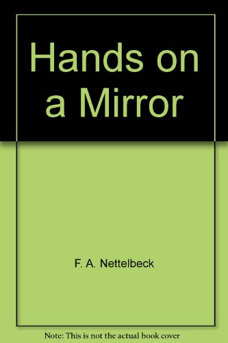 Hands on a Mirror: Nettelbeck, F.A.