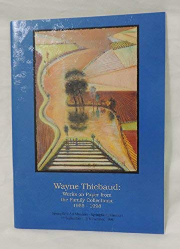 9780934306201: Wayne Thiebaud: Works on Paper from the Family Collections, 1955-1998