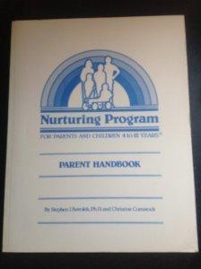 Nurturing Program for Parents & Children: Parent Handbook: Stephen J. Bavolek; Christine M. ...