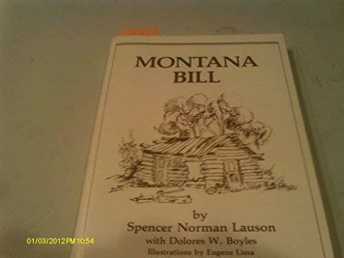 Montana Bill: Lauson, Spencer Norman;Boyles, Dolores W.