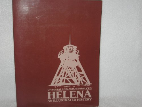9780934318631: Helena: An Illustrated History