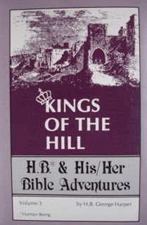 9780934318709: Kings of the hill (H.B & his/her Bible adventures)