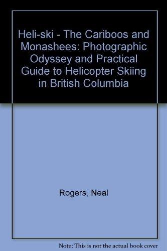 Heli-Ski: The Cariboos and Monashees: Neal Rogers