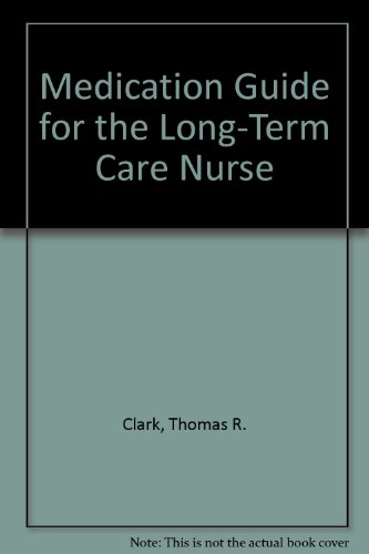 9780934322591: Medication Guide for the Long-Term Care Nurse