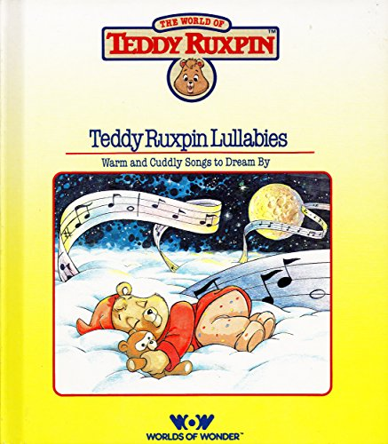 9780934323017: Teddy Ruxpin Lullabies: Warm and Cuddly Songs to Dream By (The World of Teddy Ruxpin)
