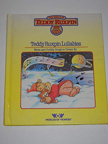 Teddy Ruxpin Lullabies: Warm and Cuddly Songs: George Wilkins, Ken