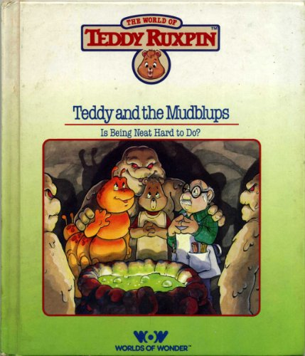 9780934323031: Teddy Ruxpin and the Mudblups; Is Being Neat Hard To Do?