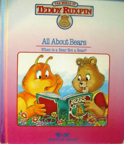 9780934323093: The World of Teddy Ruxpin: All About Bears