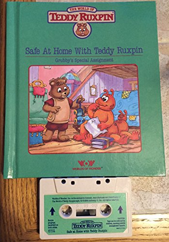 9780934323703: Safe at home with Teddy Ruxpin: [Grubby's special assignment] (The world of Teddy Ruxpin)