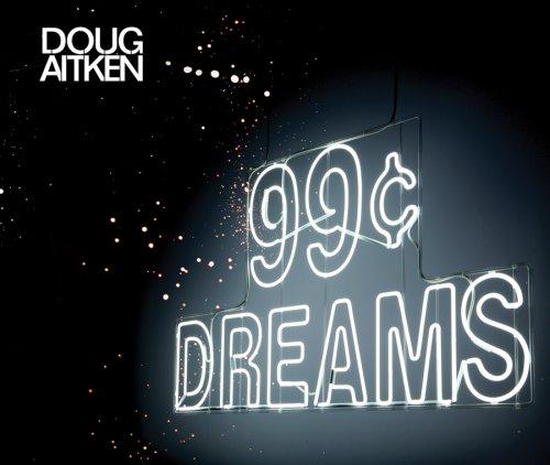 9780934324373: Doug Aitken: 99 Cent Dreams