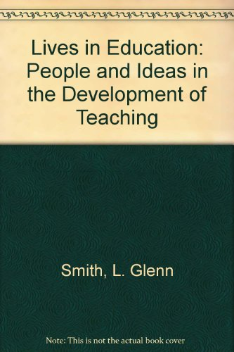 9780934328012: Lives in Education: People and Ideas in the Development of Teaching