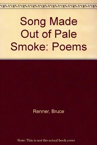 9780934332378: Song Made Out of Pale Smoke: Poems