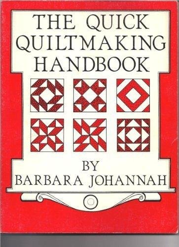 9780934342018: The Quick Quiltmaking Handbook