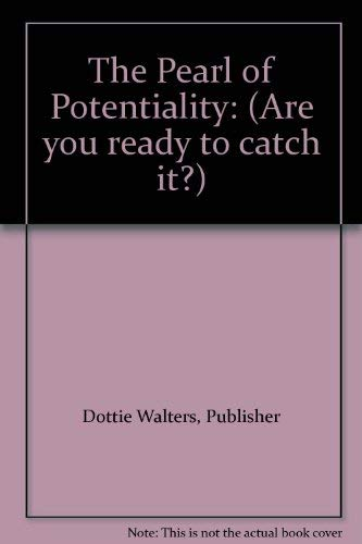 The Pearl of Potentiality: (Are you ready to catch it?): Dottie Walters, Publisher