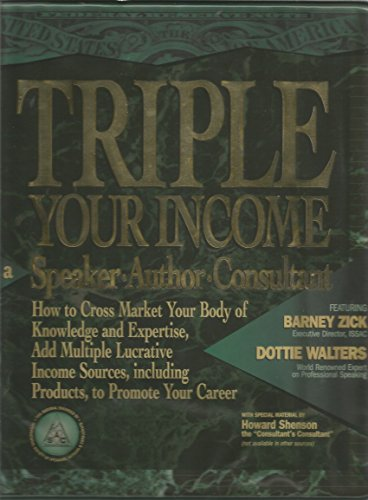 9780934344432: Triple Your Income As a Speaker/Author/Consultant