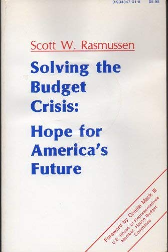9780934347013: Solving the Budget Crisis: Hope for America's Future