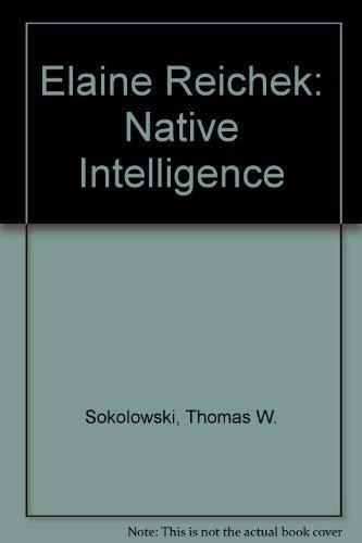 9780934349093: Elaine Reichek: Native Intelligence