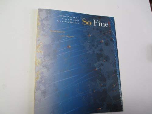 9780934351669: So Fine: Masterworks of Fine Art from the Heard Museum