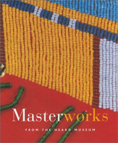 9780934351676: Masterworks from the Heard Museum