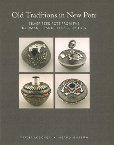 9780934351799: Old Traditions in New Pots: Silver Seed Pots from the Norman L. Sandfield Collection