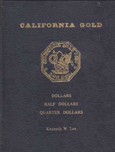 9780934352000: California Gold Dollars, Half Dollars, Quarter Dollars
