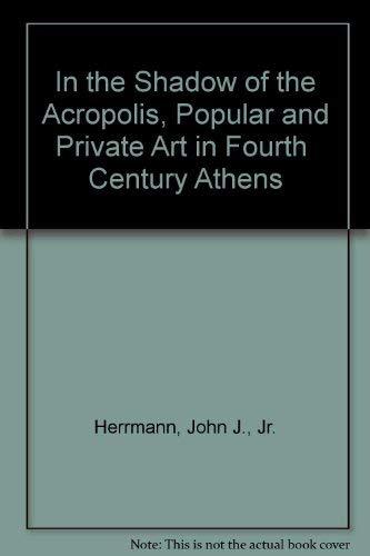 In the Shadow of the Acropolis, Popular: Herrmann, John J.,
