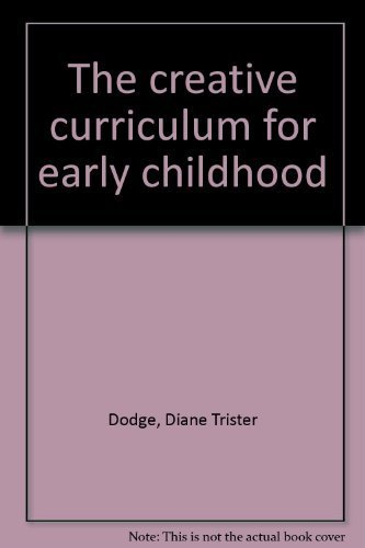 9780934362276: The creative curriculum for early childhood