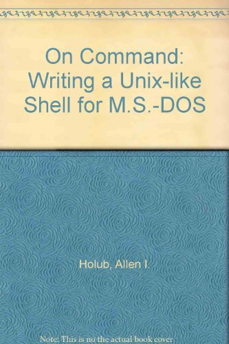 9780934375290: On Command: Writing a Unix-like Shell for M.S.-DOS