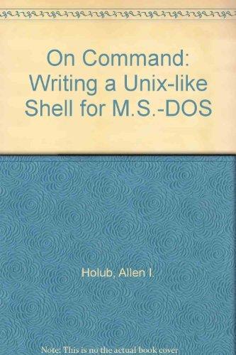 On command: Writing a Unix-like shell for: Holub, Allen I