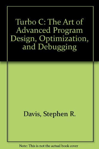 9780934375382: Turbo C: The Art of Advanced Program Design, Optimization, and Debugging