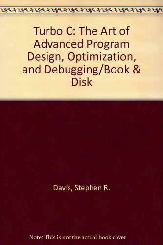 9780934375450: Turbo C: The Art of Advanced Program Design, Optimization, and Debugging/Book & Disk
