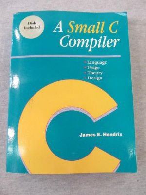 9780934375979: A Small C Compiler (Book and Disk)
