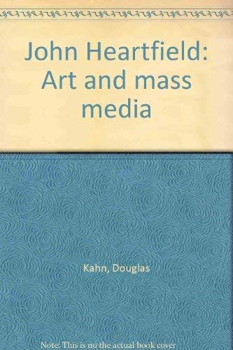 John Heartfield: Art and Mass Media: Kahn, Douglas