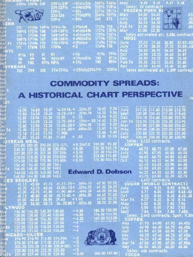 Commodity Spreads: A Historical Chart Perspective: Dobson, Edward D.