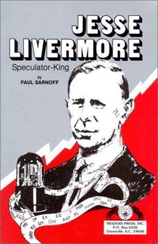 Jesse Livermore: Speculator King: Sarnoff, Paul