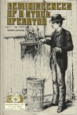 Reminiscences of a Stock Operator: Edwin Lefevre