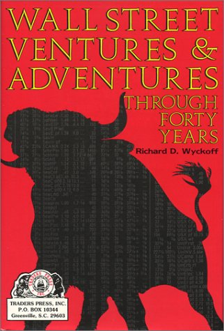 9780934380133: Wall Street Ventures & Adventures Through Forty Years