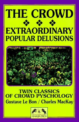 9780934380232: The Crowd & Extraordinary Popular Delusions and the Madness of Crowds