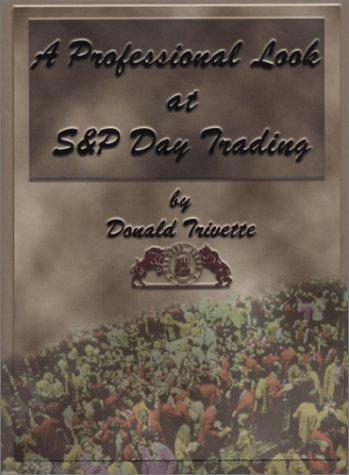 9780934380492: A Professional Look at S & P Day Trading
