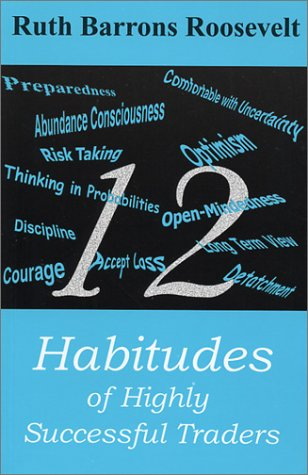 9780934380744: 12 Habitudes of Highly Successful Traders