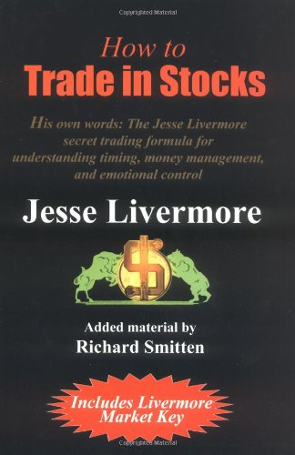 9780934380751: How to Trade in Stocks: His Own Words : The Jesse Livermore Secret Trading Formula for Understanding Timing, Money Management, and Emotional Control