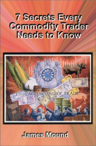 9780934380775: Seven Secrets Every Commodity Trader Needs to Know