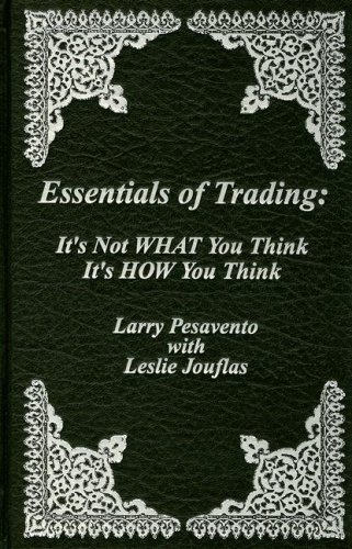 9780934380935: Essentials of Trading: It's Not WHAT You Think, It's HOW You Think