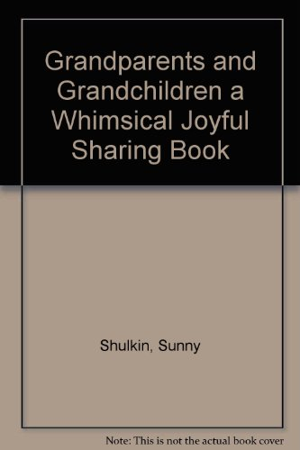 9780934382014: Grandparents and Grandchildren a Whimsical Joyful Sharing Book