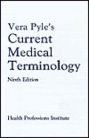 9780934385428: Vera Pyle's Current Medical Terminology: A Health Professions Institute Publication