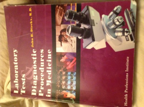 Laboratory Tests and Diagnostic Procedures in Medicine: Health Professions Institute,