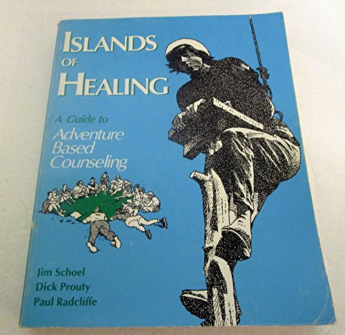 9780934387002: Islands of Healing: A Guide to Adventure Based Counseling